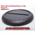 ARM02521 Round Slotted 40mm Bases w/Lip (6) ArmsKeeper